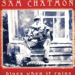 Sam Chatmon ‎– Blues When It Rains