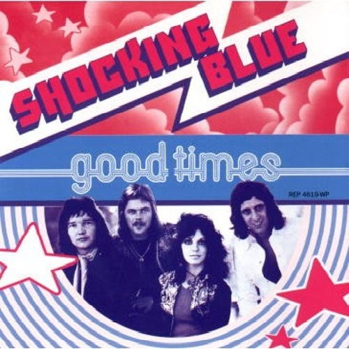Shocking Blue – Good Times
