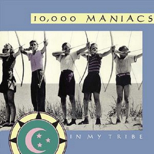 10,000 Maniacs – In My Tribe