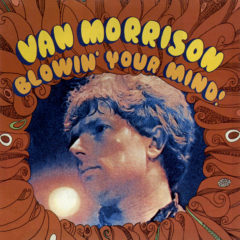 Van Morrison ‎– Blowin' Your Mind!