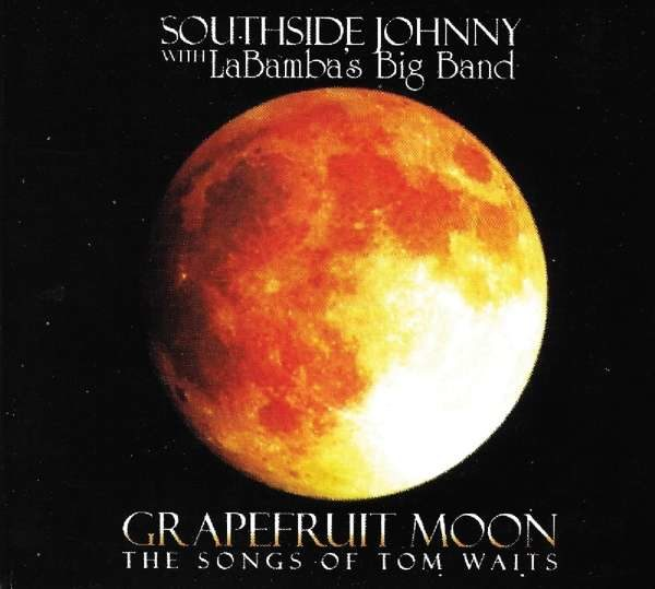 Southside Johnny with LaBamba's Big Band – Grapefruit Moon: The Songs Of Tom Waits ( 2 LP )