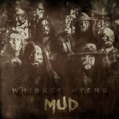 Whiskey Myers ‎– Mud ( Color Vinyl )