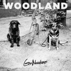 Woodland – Go Nowhere ( 180g )