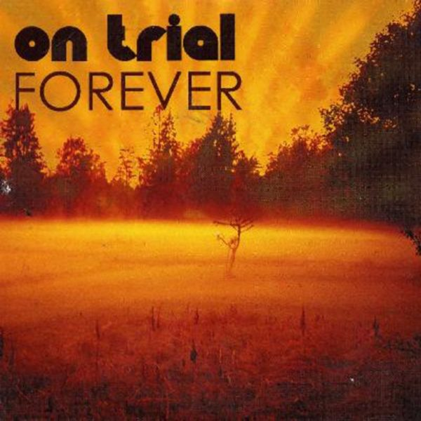 On Trial – Forever