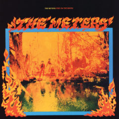 The Meters ‎– Fire On The Bayou ( 180g )