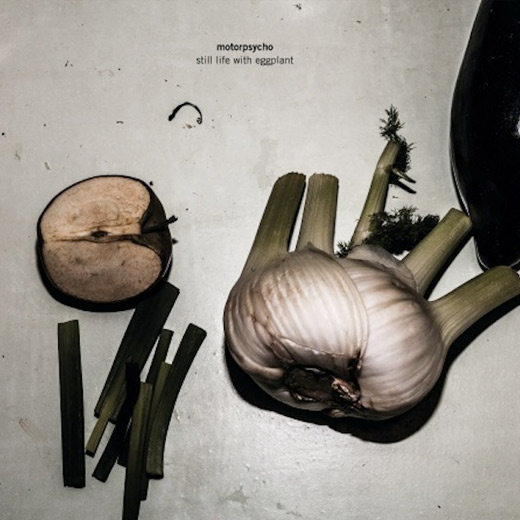 Motorpsycho ‎– Still Life With Eggplant