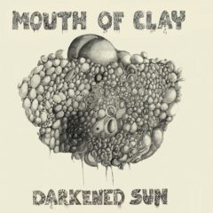 Mouth Of Clay ‎– Darkened Sun ( 2 LP )