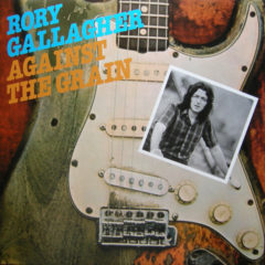 Rory Gallagher ‎– Against The Grain ( 180g )