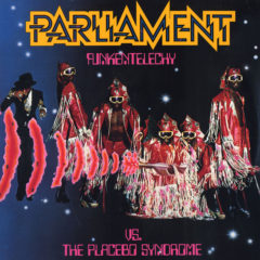 Parliament ‎– Funkentelechy Vs. The Placebo Syndrome
