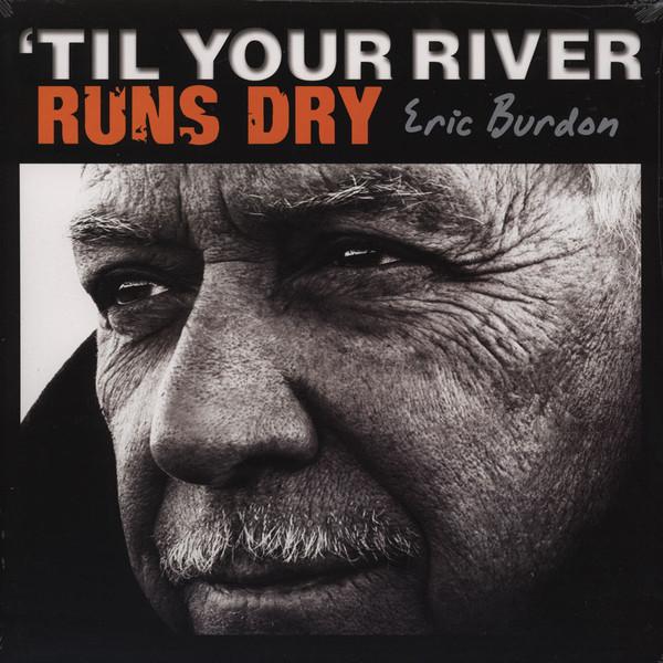 Eric Burdon – Til Your River Runs Dry