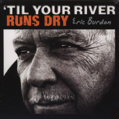 Eric Burdon ‎– Til Your River Runs Dry