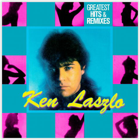 Ken Laszlo ‎– Greatest Hits & Remixes