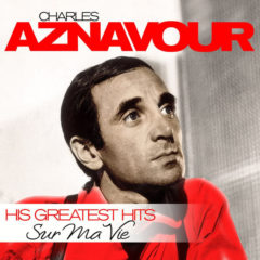 Charles Aznavour ‎– Sur Ma Vie His Greatest Hits