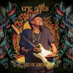 Eric Gales ‎– Good For Sumthin