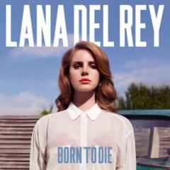 Lana Del Rey ‎– Born To Die