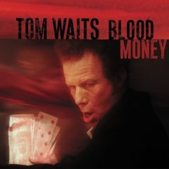Tom Waits ‎– Blood Money