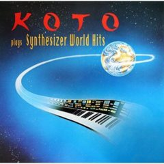 Koto – Koto Plays Synthesizer World Hits