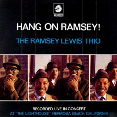 Ramsey Lewis Trio ‎– Hang On Ramsey!