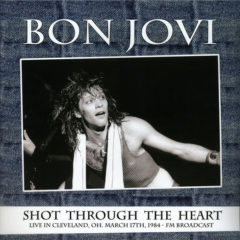 Bon Jovi ‎– Shot Through The Heart, Live In Cleveland ( 2 LP )