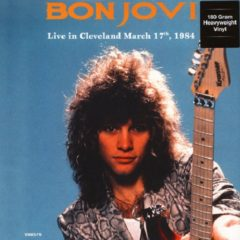 Bon Jovi ‎– Live In Cleveland March 17th, 1984 ( 180g )
