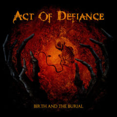Act Of Defiance ‎– Birth And The Burial ( Color Vinyl )