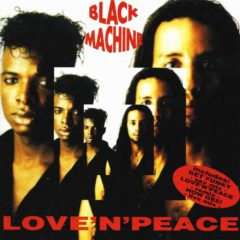 Black Machine ‎– Love 'N' Peace