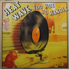 Heatwave ‎– Too Hot To Handle