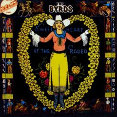 Byrds ‎– Sweetheart Of The Rodeo