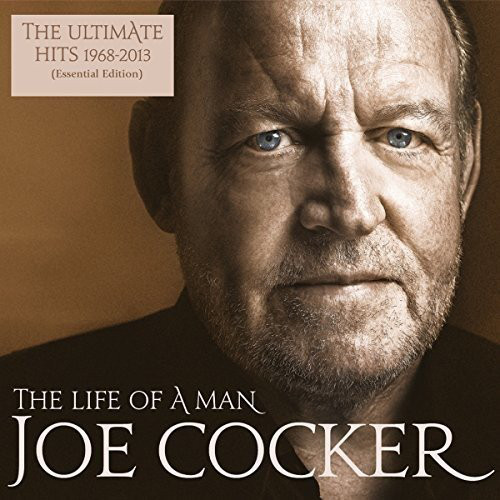 Joe Cocker ‎– The Life Of A Man - The Ultimate Hits 1968-2013