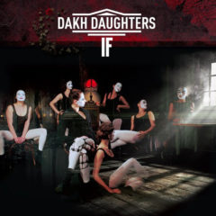 Dakh Daughters ‎– If