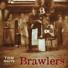 Tom Waits ‎– Brawlers