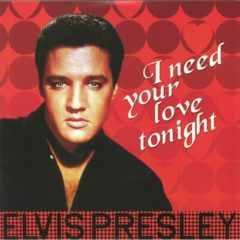 Elvis Presley ‎– I Need Your Love Tonight ( 180g )