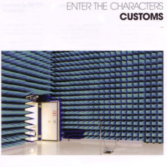 Customs ‎– Enter The Characters