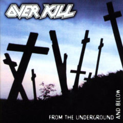 Overkill ‎– From The Underground And Below