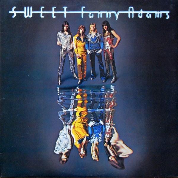 Sweet – Sweet Fanny Adams