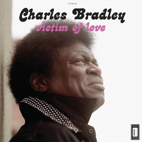 Charles Bradley Featuring Menahan Street Band ‎– Victim Of Love