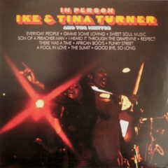 Ike & Tina Turner And The The Ikettes ‎– In Person
