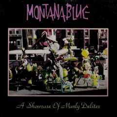 Montanablue ‎– A Showcase Of Manly Delites