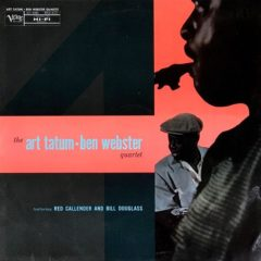 Art Tatum - Ben Webster Quartet ‎– The Art Tatum - Ben Webster Quartet