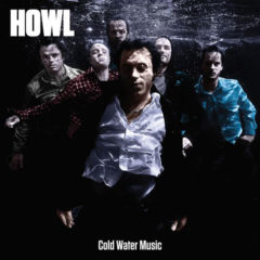 Howl ‎– Cold Water Music