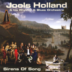 Jools Holland & His Rhythm & Blues Orchestra ‎– Sirens Of Song