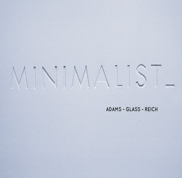 London Chamber Orchestra ⋅ Adams / Glass / Reich – Minimalist