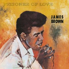 James Brown ‎– Prisoner Of Love
