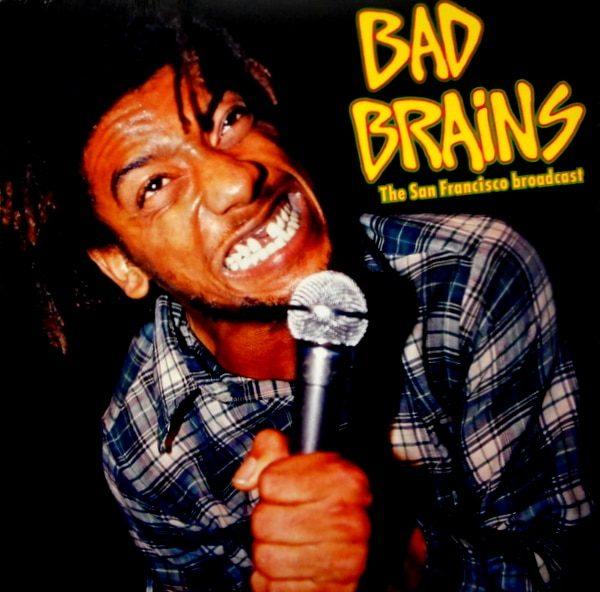 Bad Brains – The San Francisco Broadcast
