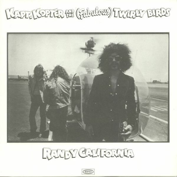 Randy California ‎– Kapt. Kopter And The (Fabulous) Twirly Birds
