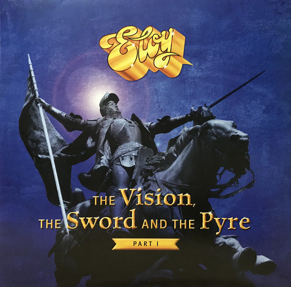 Eloy ‎– The Vision, The Sword And The Pyre - Part I