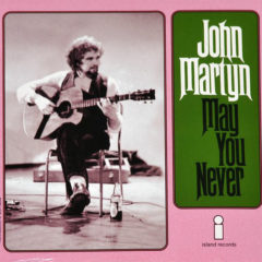 "John Martyn ‎– May You Never ( 7"" )"