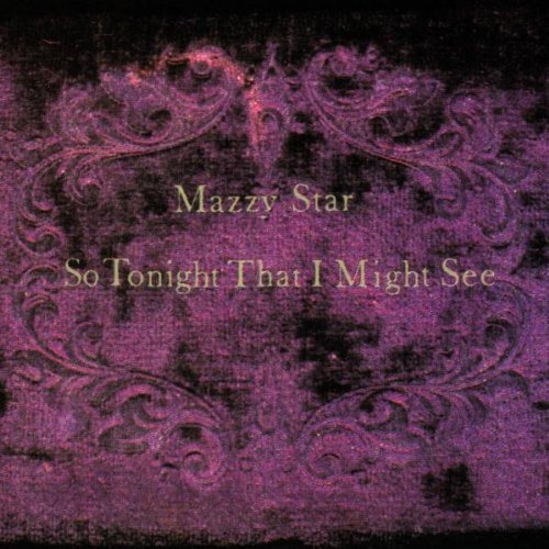 Mazzy Star – So Tonight That I Might See ( 180g )