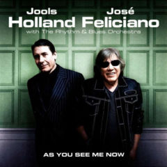 Jools Holland, José Feliciano ‎– As You See Me Now