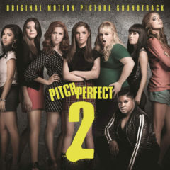 Pitch Perfect Cast ‎– Pitch Perfect 2